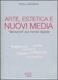 Arte, estetica e nuovi media. «Sei lezioni» sul mondo digitale