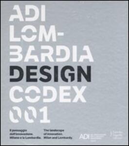 ADI Lombardia Design Codex 001. Il passaggio dell'innovazione. Milano e la Lombardia. Ediz. italiana e inglese - copertina