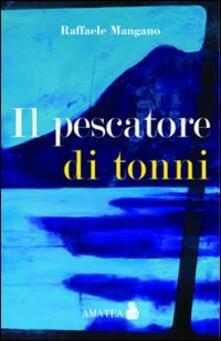 Il pescatore di tonni - Raffaele Mangano - copertina