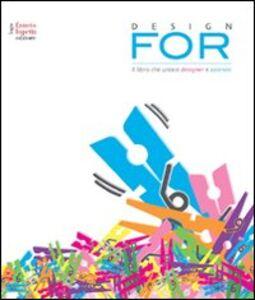 Design for. Il libro che unisce designer e aziende