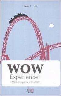 Wow experience! Il marketing oltre il prodotto