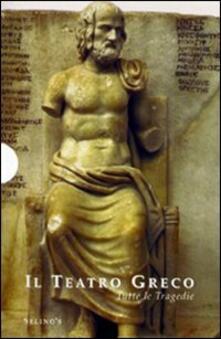 Il teatro greco. Tutte le tragedie - Euripide,Sofocle,Eschilo - copertina