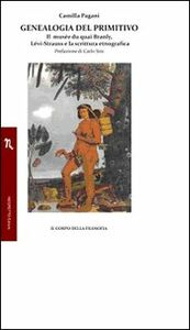 Genealogia del primitivo. Il musée du quai Branly, Lévi-Strauss e la scrittura etnografica