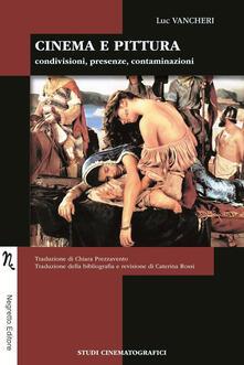 Cinema e pittura. Condivisioni, presenze, contaminazioni - Luc Vancheri - copertina