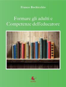Formare gli adulti e competenze dell'educatore - Franco Bochicchio - ebook