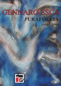 Pura follia (1996-2009)