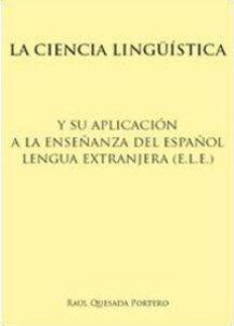 La ciencia lingüística y su aplicación a la enseñanza del español lengua extranjera (e.l.e.)