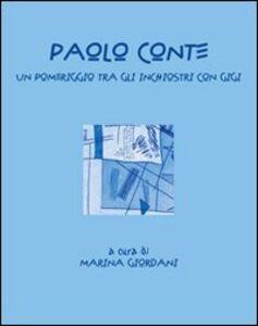 Paolo Conte. Un pomeriggio tra gli inchiostri con Gigi