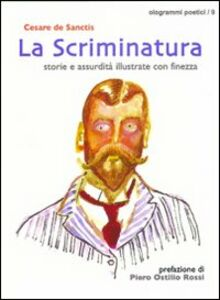 La scriminatura. Storie e assurdità illustrate con finezza
