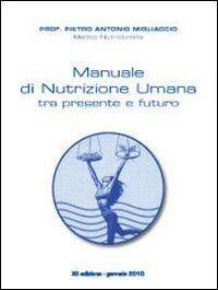 Manuale di nutrizione umana tra presente e futuro