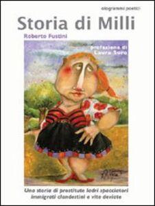 Storia di Milli. Una storia di prostitute, ladri, spacciatori, immigrati clandestini e di vite deviate