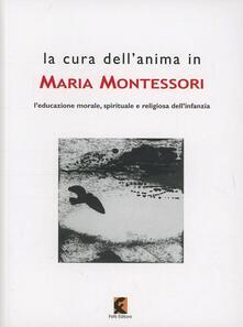 Voluntariadobaleares2014.es La cura dell'anima in Maria Montessori. L'educazione morale, spirituale e religiosa dell'infanzia Image