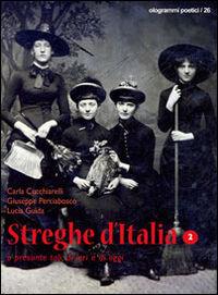 Streghe d'Italia o presunte tali, di ieri e di oggi. Vol. 2