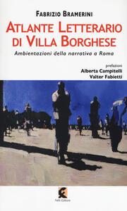 Atlante letterario di Villa Borghese. Ambientazioni della narrativa a Roma