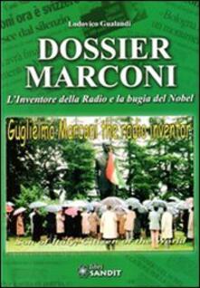 Rallydeicolliscaligeri.it Dossier Marconi. L'inventore della radio e la bugia del Nobel Image