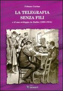 La telegrafia senza fili e il suo sviluppo in Italia (1895-1914)