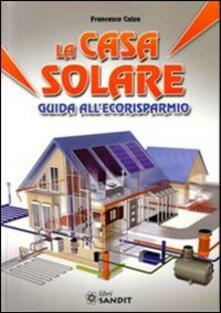 Osteriacasadimare.it La casa solare. Guida all'ecorisparmio Image