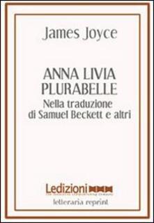 Writersfactory.it Anna Livia Plurabelle. Nella traduzione di Samuel Beckett e altri. Ediz. multilingue Image