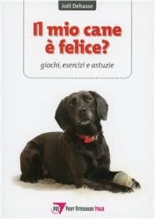 Voluntariadobaleares2014.es Il mio cane è felice? Giochi, esercizi e astuzie Image