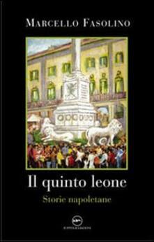 Mercatinidinataletorino.it Il quinto leone. Storie napoletane Image