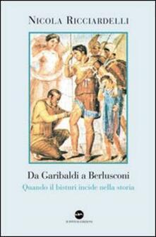Steamcon.it Da Garibaldi a Berlusconi. Quando il bisturi indice nella storia Image
