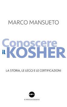 Conoscere il kosher. La storia, le leggi e le certificazioni.pdf