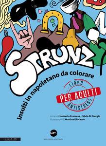 Strunz. Insulti in napoletano da colorare. Libro antistress solo per adulti - copertina