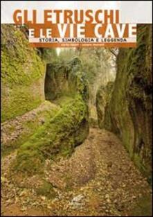 Steamcon.it Gli etruschi e le vie cave. Storia, simbologia e leggenda Image