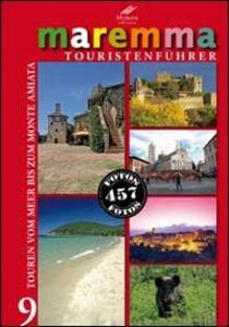 Maremma guida turistica. 9 itinerari dal mare al monte Amiata. Ediz. tedesca