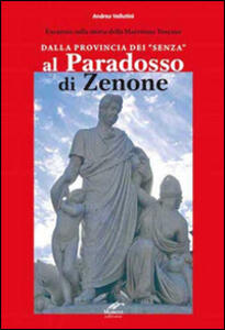 Dalla provincia dei «senza» al paradosso di Zenone. Excursus sulla storia della Maremma Toscana