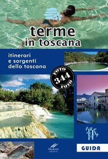 Terme in Toscana. Itinerari e sorgenti della Toscana.pdf