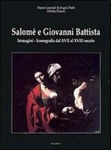 Salomé e Giovanni Battista. Immagini e iconografie dal XVII al XVIII secolo. Ediz. illustrata