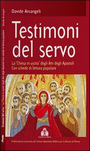 Testimoni del servo. La «Chiesa in uscita» degli Atti degli Apostoli con schede di lettura popolare
