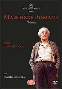 Maschere romane. DVD - Trilussa,Mario Scaccia - copertina