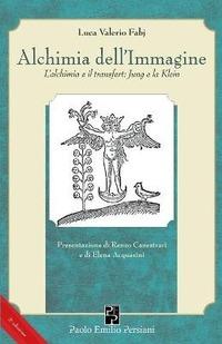 Alchimia dell'immagine. L'alchimia e il transfert. Jung e la Klein - Fabj Luca Valerio - wuz.it