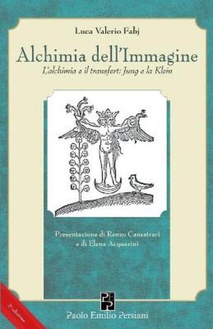 Alchimia dell'immagine. L'alchimia e il transfert. Jung e la Klein - Luca Valerio Fabj - copertina