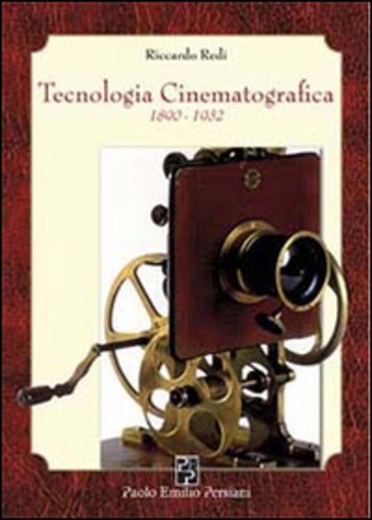 Tecnologia cinematografica 1890-1932 - Riccardo Redi - copertina