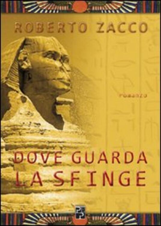 Dove guarda la Sfinge - Roberto Zacco - copertina