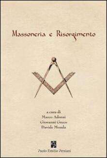 Massoneria e Risorgimento - Gustavo Raffi,Fabio Roversi Monaco,Angelo Varni - copertina