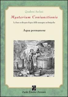 Mysterium coniunctionsis. Le basi ecobiopsicologiche delle immagini archetipiche. Aqua permanens - copertina