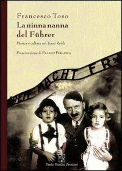 La ninna nanna del Führer. Musica e cultura nel Terzo Reich - Francesco Toso - copertina