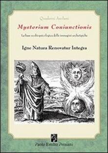 Mysterium coniunctionis. La base ecobiopsicologica delle immagini archetipiche. Igne natura renovatur integra - copertina