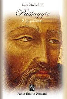 Passaggio. Un poema - Luca Michelini - copertina