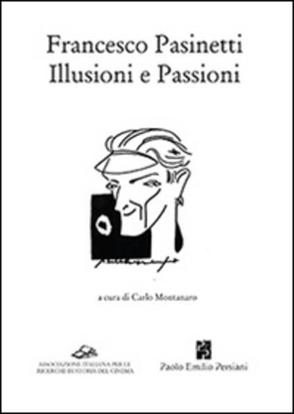 Francesco Pasinetti. Illusioni e passioni - copertina