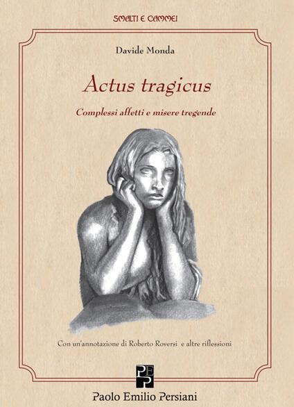 Actus tragicus. Complessi affetti e misere tragende - Davide Monda - copertina