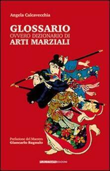 Glossario ovvero dizionario di arti marziali.pdf