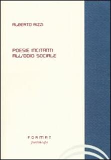 Poesie incitanti all'odio sociale - Alberto Rizzi - copertina