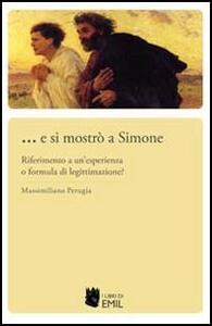 ... E si mostrò a Simone. Riferimento a un'esperienza o formula di legittimazione?