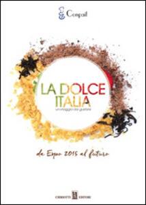 La dolce Italia. Un viaggio da gustare