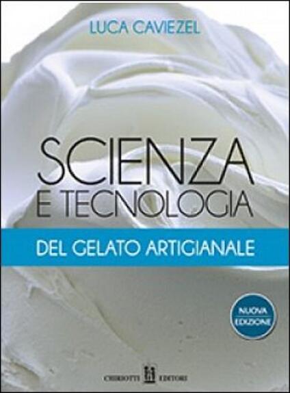 Scienza e tecnologia del gelato artigianale - Luca Caviezel - copertina
